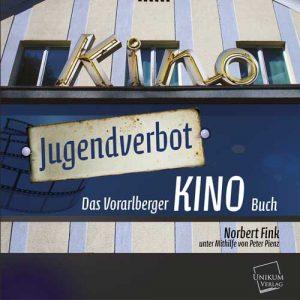 Das Vorarlberger Kinobuch von Norbert Fink